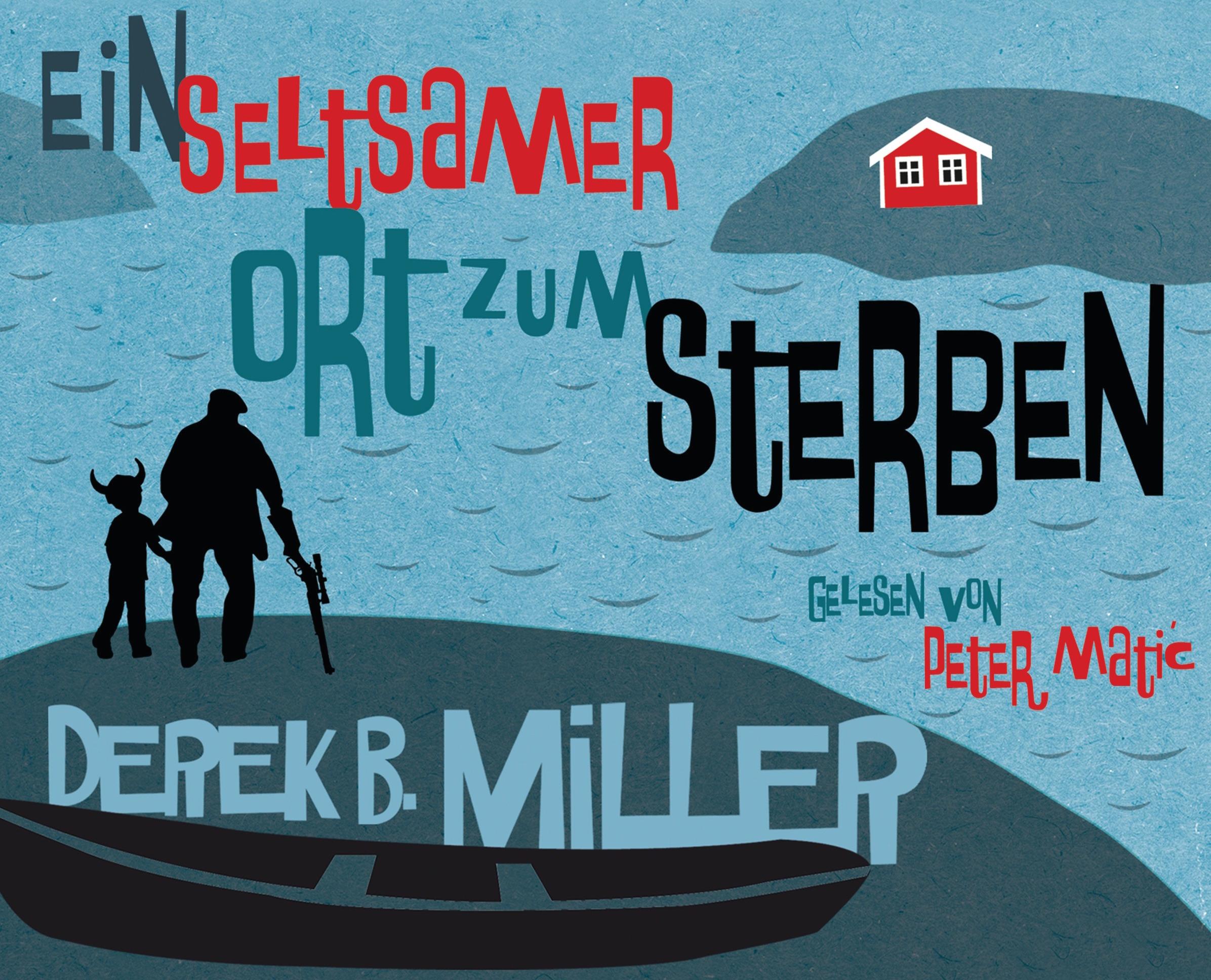 Ein seltsamer Ort zum Sterben von Derek B Miller